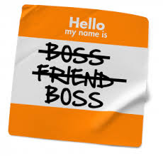 Finding the balance between being a friend and being a boss. Being a boss or a friend? Achieving balance between the two